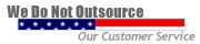 We Do Not Outsource our Customer Service
